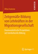 Zeitgemäße Bildung von Lehrkräften in der Migrationsgesellschaft