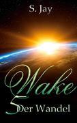 Wake 5 - Der Wandel
