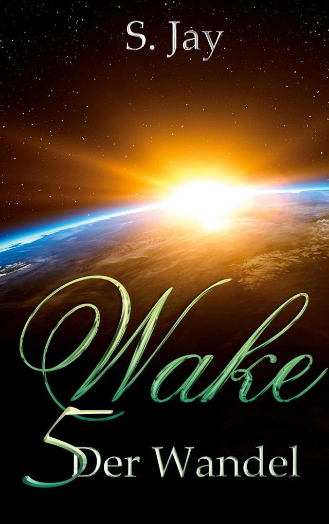Wake 5 - Der Wandel als eBook