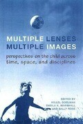 Multiple Lenses, Multiple Images: Perspectives on the Child Across Time, Space, and Disciplines