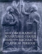 Iconography of Sculptured Statue Bases: In the Archaic and Classical Periods