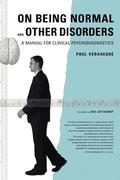 On Being Normal and Other Disorders, A Manual For Clinical Psychodiagnostics