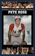 Pete Rose: A Biography