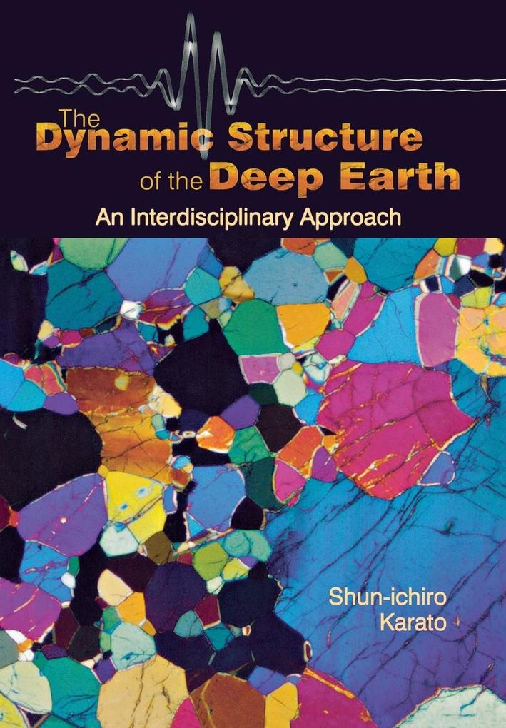 The Dynamic Structure of the Deep Earth als Buch (gebunden)