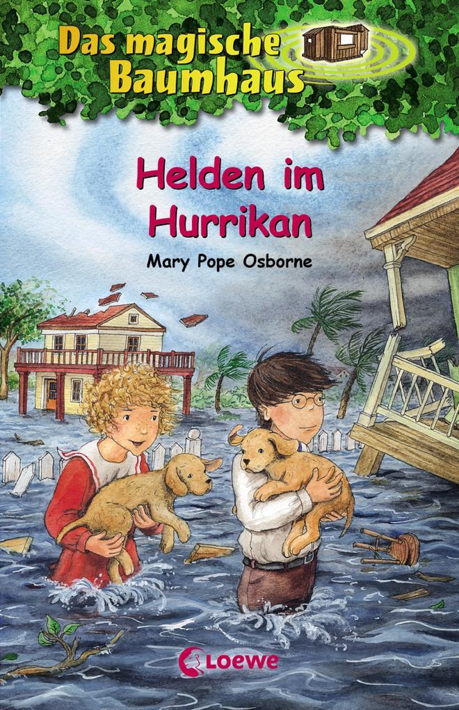 Das magische Baumhaus 55 - Helden im Hurrikan als Buch