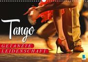 Tango - Getanzte Leidenschaft (Wandkalender 2020 DIN A3 quer)