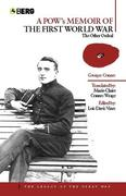 A POW's Memoir of the First World War: The Other Ordeal