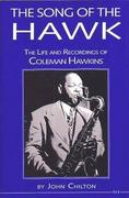 The Song of the Hawk: The Life and Recordings of Coleman Hawkins