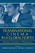 Transnational Cinema in a Global North: Nordic Cinema in Transition