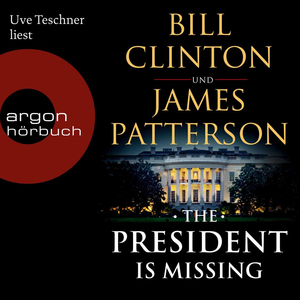 The President is Missing (Ungekürzte Lesung) als Hörbuch Download