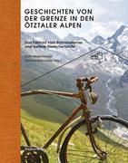 Geschichten von der Grenze in den Ötztaler Alpen