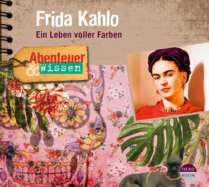 Abenteuer & Wissen: Frida Kahlo als Hörbuch