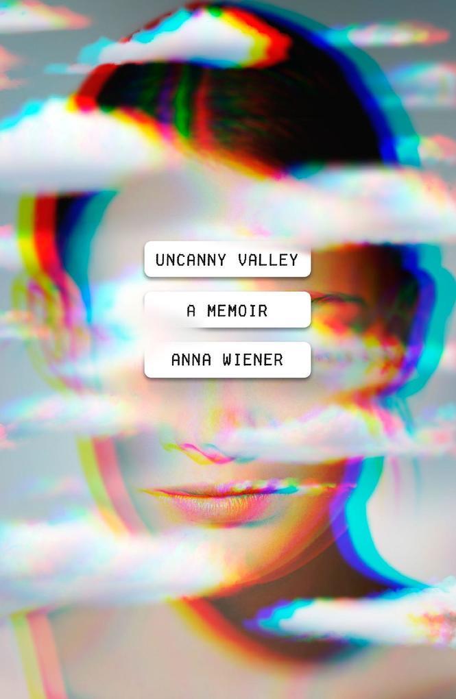 Uncanny Valley: A Memoir als Buch (gebunden)
