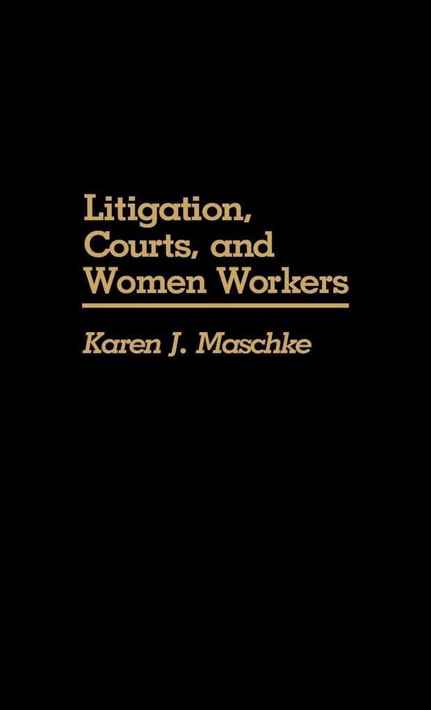 Litigation, Courts, and Women Workers als Buch (gebunden)