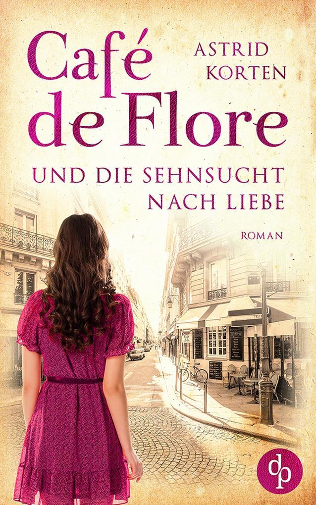 Café de Flore und die Sehnsucht nach Liebe als eBook
