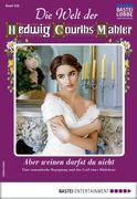 Die Welt der Hedwig Courths-Mahler 456 - Liebesroman