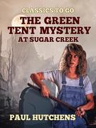 The Green Tent Mystery at Sugar Creek