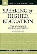 Speaking of Higher Education: The Academic's Book of Quotations