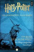 Harry Potter: Eine Reise durch die Welt der Pflege magischer Geschöpfe.