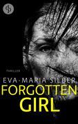Forgotten Girl: Weder Ort noch Stunde (Psychothriller)