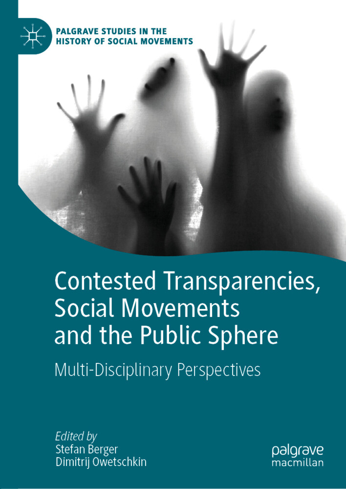 Contested Transparencies, Social Movements and the Public Sphere als Buch (gebunden)