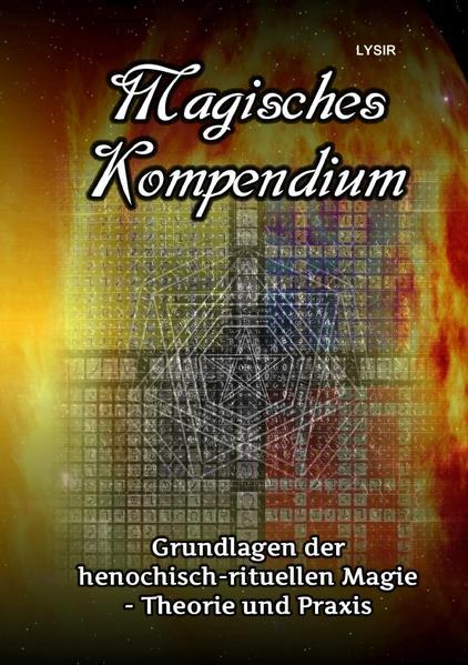 Magisches Kompendium - Grundlagen der henochisch-rituellen Magie - Theorie und Praxis als Buch (kartoniert)