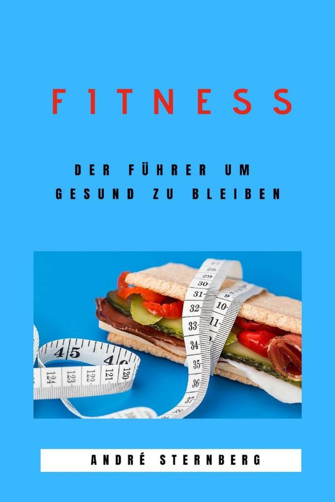 Fitness - Der Führer um gesund zu bleiben als eBook epub