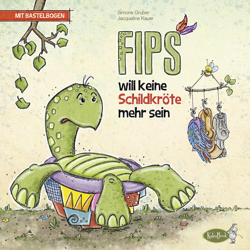 Fips will keine Schildkröte mehr sein als Buch
