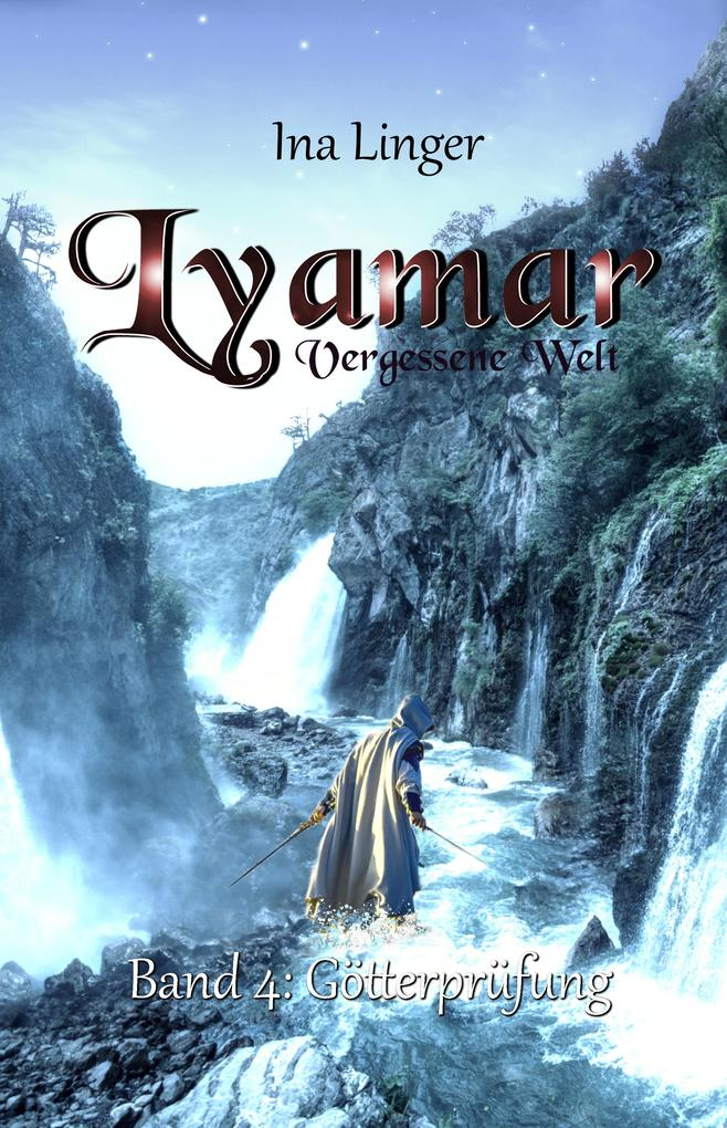 Lyamar - Vergessene Welt - Band 4: Götterprüfung als eBook