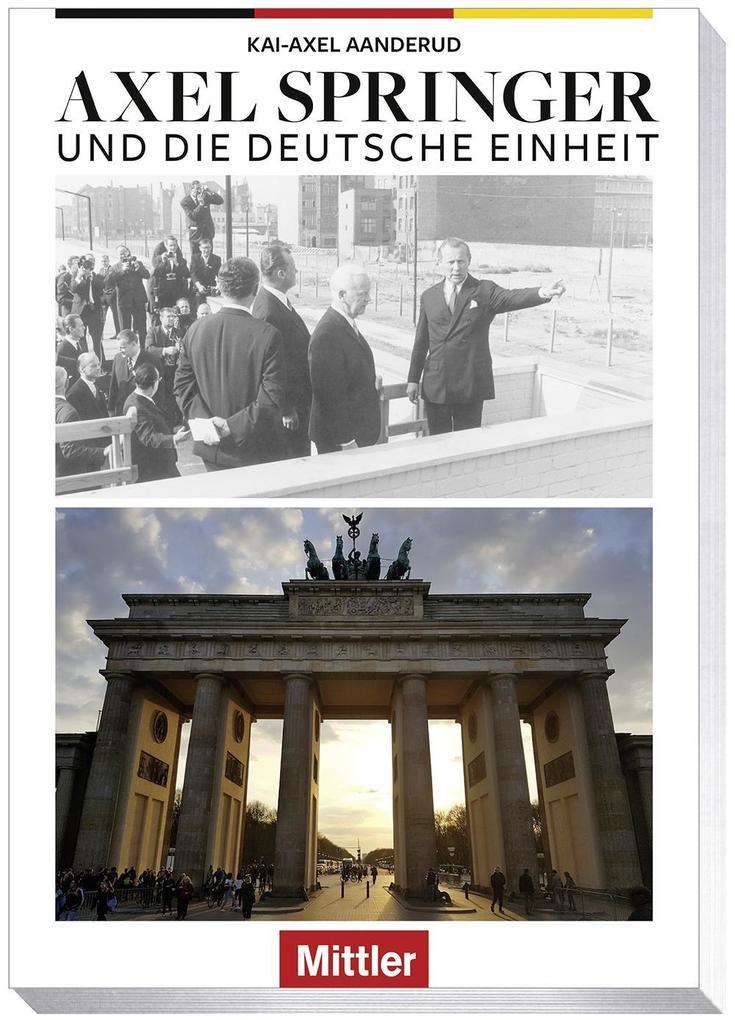 Axel Springer und die Deutsche Einheit als Buch (gebunden)