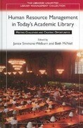Human Resource Management in Today's Academic Library: Meeting Challenges and Creating Opportunities