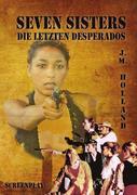 Seven Sisters - die letzten Desperados