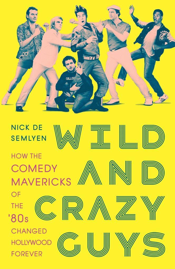 Wild and Crazy Guys als Buch (gebunden)
