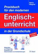 Praxisbuch für dem modernen Englischunterricht in der Grundschule