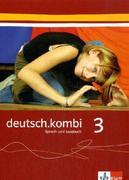 deutsch.kombi 3. 7. Schuljahr. Schülerbuch. Sprach- und Lesebuch
