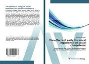 The effects of early life soical experience on social competence