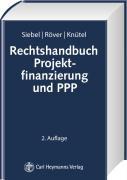 Rechtshandbuch Projektfinanzierung und PPP