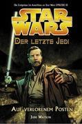 Star Wars. Der letzte Jedi 01 - Auf verlorenem Posten