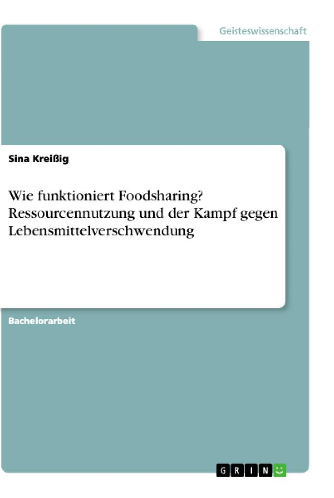 Wie funktioniert Foodsharing? Ressourcennutzung und der Kampf gegen Lebensmittelverschwendung als Taschenbuch
