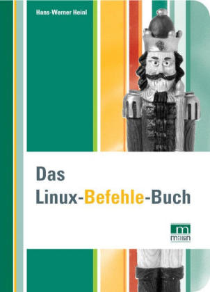 Das Linux-Befehle-Buch als Buch von Hans-Werner...