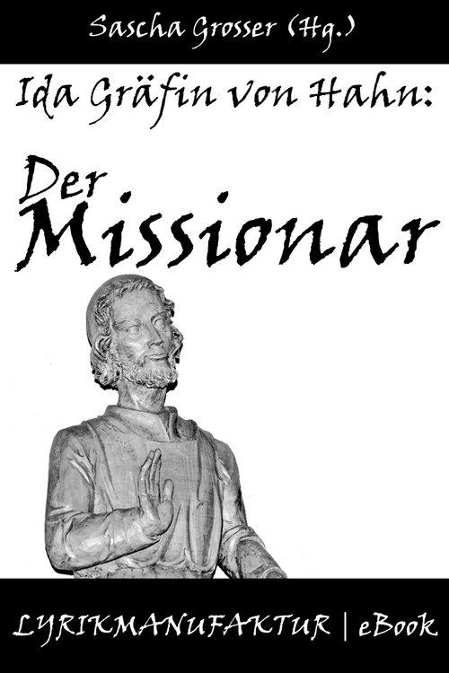 Ida Gräfin von Hahn: Der Missionar als eBook