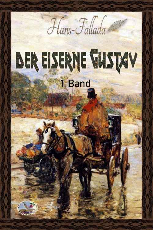 Der eiserne Gustav, 1. Band (Illustriert) als eBook