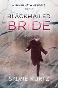 Blackmailed Bride (Midnight Whispers, #2)