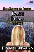 False Peace (The Reign of Peace, #1)