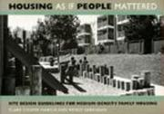 Housing as If People Mattered: Site Design Guidelines for the Planning of Medium-Density Family Housing