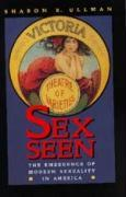 Sex Seen: The Emergence of Modern Sexuality