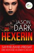 Die Hexerin - Drei Romane in einem eBook