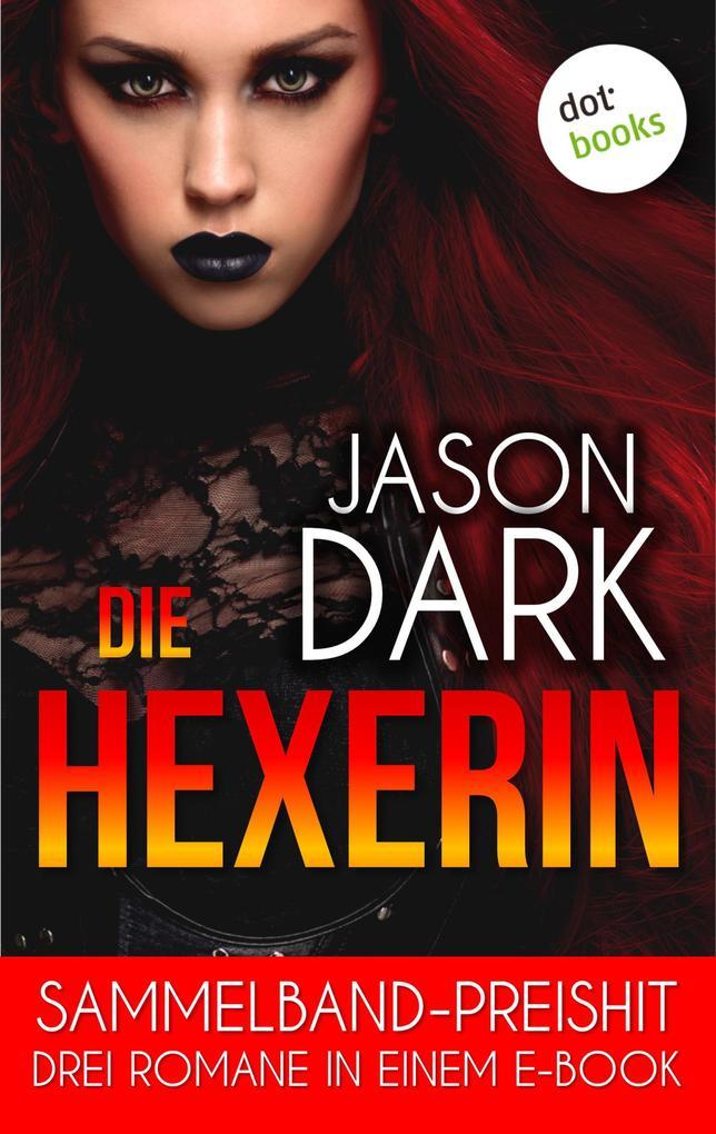 Die Hexerin - Drei Romane in einem eBook als eBook