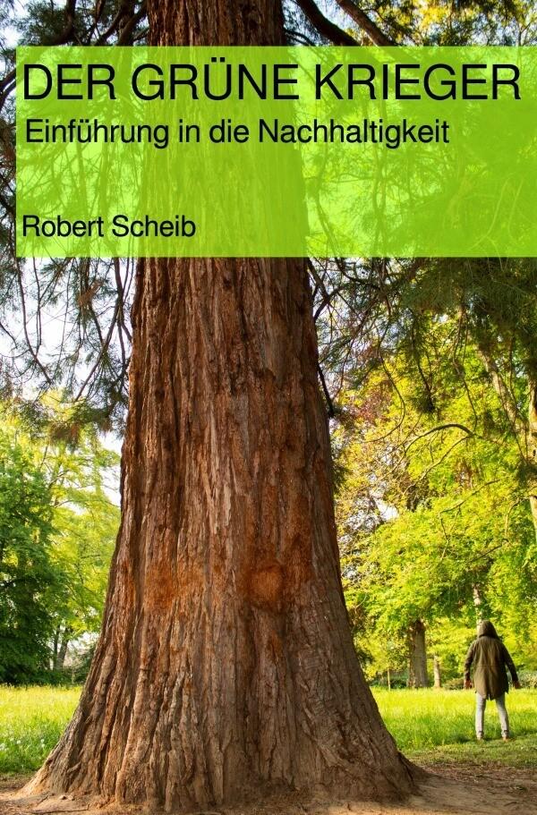 DER GRÜNE KRIEGER - Einführung in die Nachhaltigkeit als Buch (kartoniert)