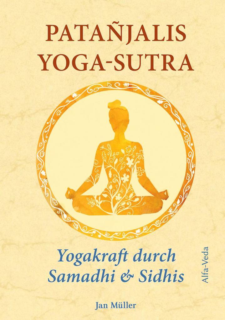 Patañjalis Yoga-Sutra - Yogakraft durch Samadhi & Sidhis als Buch